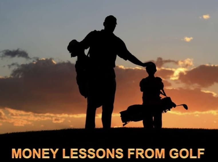 MONEY LESSONS FROM GOLF